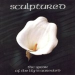 "CD Sculptured ""The Spear of the Lily is Aureoled"""